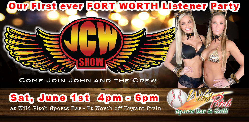 First Annual JCW Show - Fort Worth Listener Party